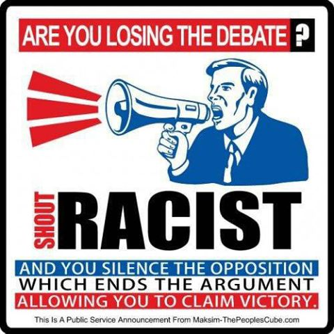 Are you losing the debate? SHOUT RACIST